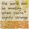 mooncat_chelion: (slightly strange)