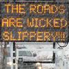 c1: Roads Wicked Slippery (Roads Wicked Slippery)