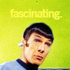 "sixbeforelunch: tos era spock, text reads ""fascinating"" (trek - spock - fascinating)"