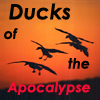 melcena: (Ducks of the Apocalypse)