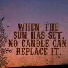 "mousme: A text icon that reads: ""When the sun has set, no candle can replace it."" (Sun has set)"
