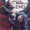 revena: Distraught X-Men character with text reading: now you dead from EMO (Emo)
