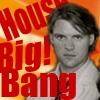 house_bigbang: (chase big bang)