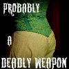 psiten: (Deadly Weapon)