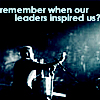 labelleizzy: remember when our leaders inspired us? (leadership, inspire)