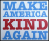dreamshark: Make America Kind Again (kind, welcome)