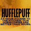 "fueschgast: Text reading ""Hufflepuff: 24 hour access to the kitchen, our dormitories are better than yours."". (HP - Hufflepuff)"