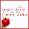 katsu: (Tragic cherry on my woe cake)