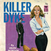 retro_geek: (Killer Dyke)