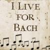 wendelah1: (I live for Bach)