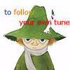 "printfogey: Snufkin, text=""To follow your own tune"" (snusmumrik)"