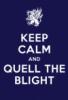 cahill42: Keep Calm and Quell the Blight (Keep Calm and Quell the Blight)