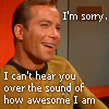"jecook: Mirror Kirk laughing and words ""I'm sorry, I can't here you over the sound of how awesome I am"" (Kirk)"