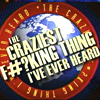 """flummoxicated: from The Colbert Report segment """"The Craziest F*cking Thing I Ever Heard"""", a globe with the title (Craziest thing)"""
