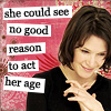 fullygoldy: text = She Could See No Good Reason to Act Her Age (Natalie Age)