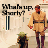 yappichick: (Star Wars: What's up Shorty?)
