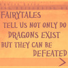 candesco: text: fairy tales tell us not only do dragons exist, but they can be defeated (slaying dragons)