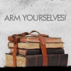"talibusorabat: A stack of books & the caption ""ARM YOURSELVES!"" (Doctor Who: Arm Yourselves!)"