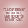 turtlebaby: (Believing you can)