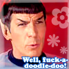 dream_wia_dream: (ST - Spock - Fuck a doodle do)