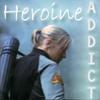 hayjbsg: (Heroine Addict)