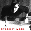 randomsushi: (Life and death)