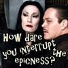 margotgrissom: (Addams: How dare you)
