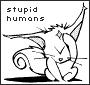 yarol_2075: (stupid humans)