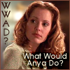 usedtobeljs: (What Would Anya Do WWAD by Deb)