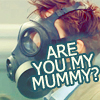 trinsy: (are you my mummy?)