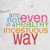 essene_backup: (wordy: healthy incestuous way)