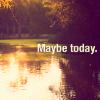 starlightsangel: (Maybe Today)