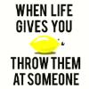 starlightsangel: (Throwing Lemons)