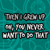 dizmo: (dw - never grow up)
