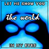 purpledonna: (Let Me Show You The World In My Eyes)
