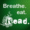 gidgetgirl84: (breath eat read)