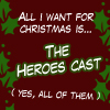 cosmicavatar: (All I want for Xmas is the Heroes Cast)