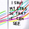 elsewhence: (shut my eyes)