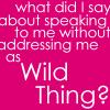 thecatsme0w: (wild thing flirty)