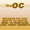 pressdbtwnpages: (The OC: real 15-year-olds)