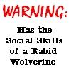 richjob: (Skills of a rabid wolverine)