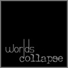 worldscollapse: (worlds collapse)