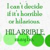 aimeelicious: (hilarrible_bybisty)