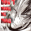 tiggymalvern: (don't make me mad)