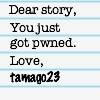 tamago23: (Writing yay)