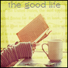 tinuvielchild: (the good life)