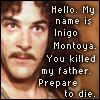 clauclauclaudia: (Princess Bride - my name is Inigo Montoy)