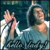clauclauclaudia: (Princess Bride - Fezzik - hello lady)