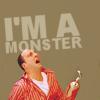 betterdeadthanred: (I'm a monsterrrr.)