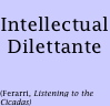 timeripple: (intellectual dilettante)